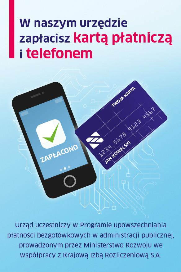 W naszym urzędzie można zapłacić kartą płatniczą i telefonem.